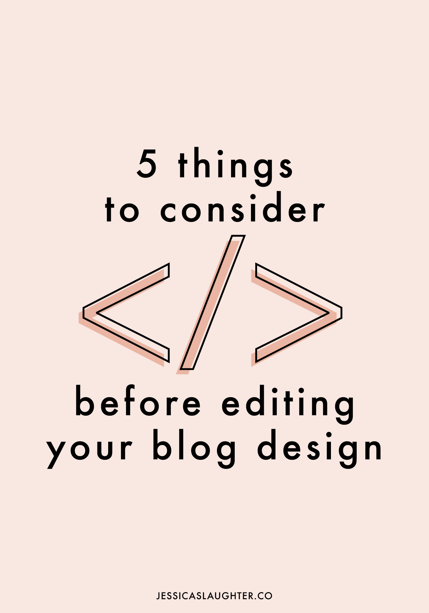 Make sure you know what you're doing before diving into your blog's design!