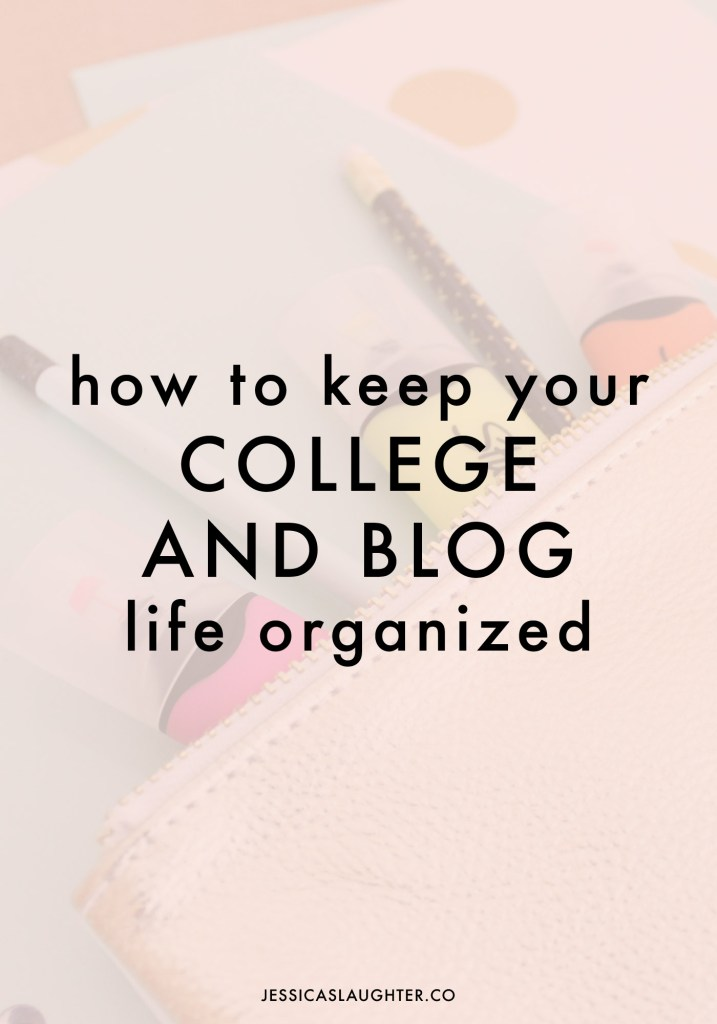 How To Keep Your College And Blog Life Organized