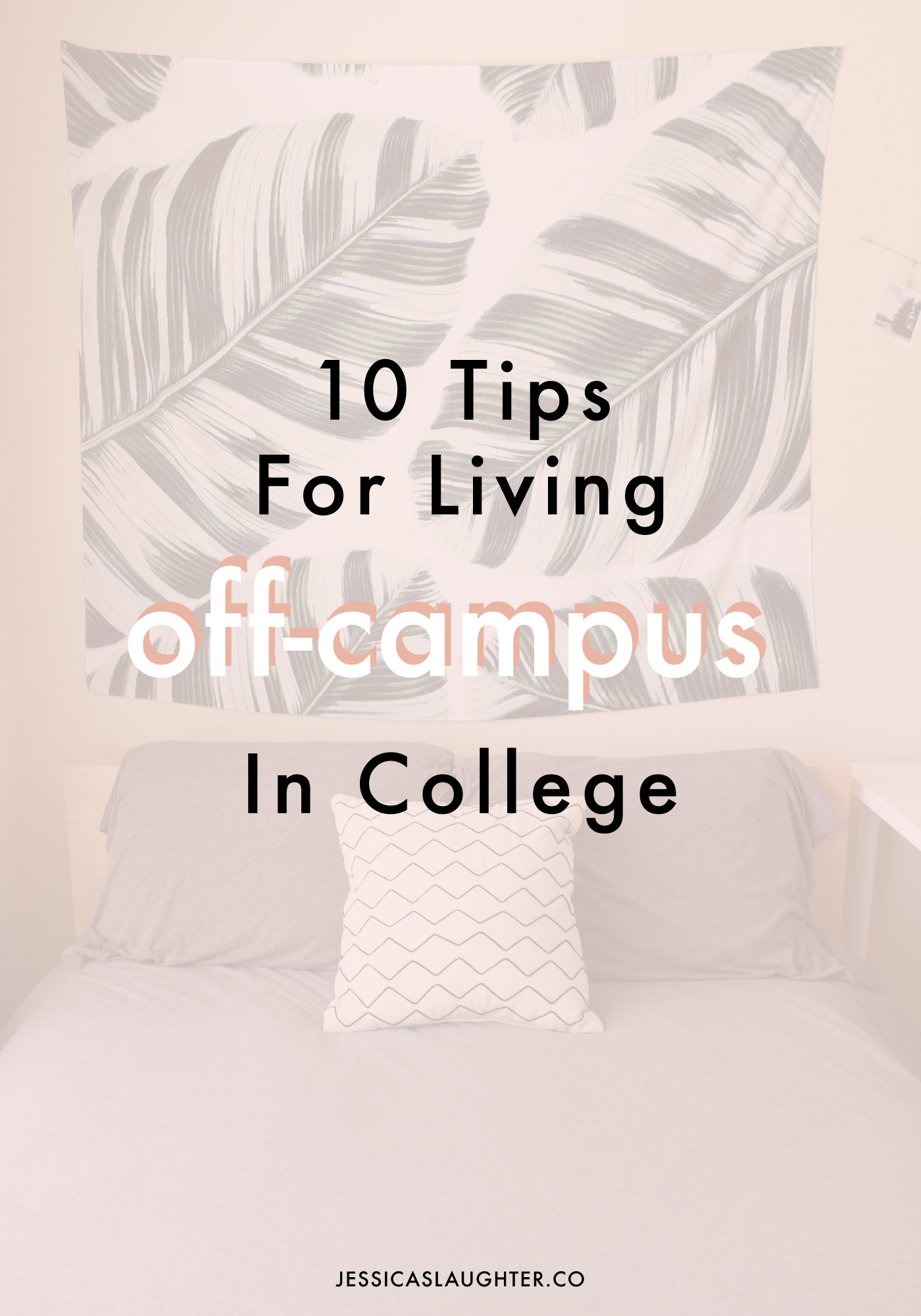 Tips For Living Off Campus In College | Jessica Slaughter