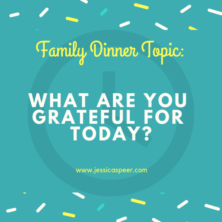 Text reading Family Dinner Topic: What are you grateful for today?
