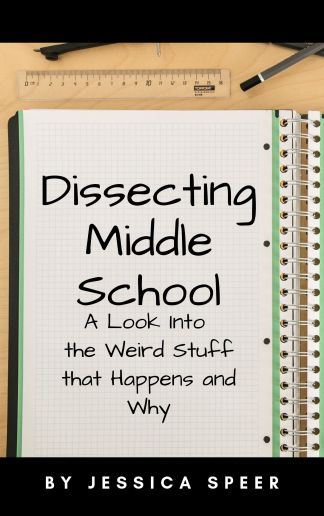 "Cover of book with title ""Dissecting Middle School"" by Jessica Speer"