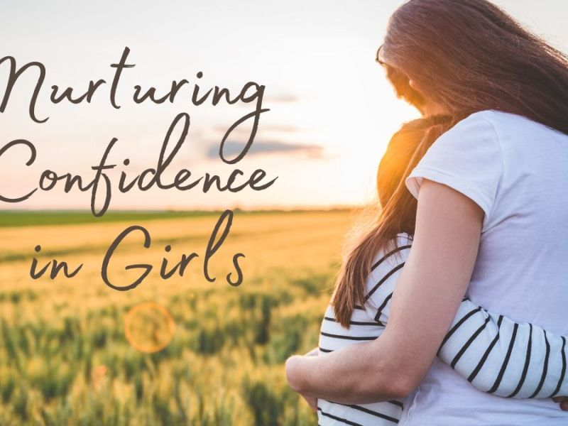 """Image of mother hugging daughter with text """"Nurturing Confidence in Girls"""""""