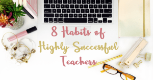 8 Habits of Highly Successful Teachers