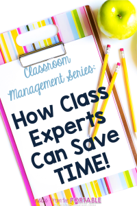 Classroom Management Series. How Class Experts Can Save You Time
