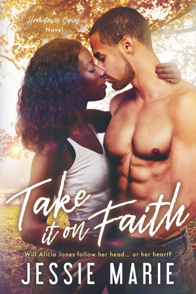 Book cover for TAKE IT ON FAITH by Jessie Marie. There are two Black people - a man and a woman - on the cover. The man is shirtless and has on blue jeans. The woman has a white tank top and jeans on. The man has a beard and discernible ab muscles. The woman's hair is down and curly, and is shoulder-length. They are almost kissing. In the background, there are trees that are golden yellow. The title and author name are in front of them.