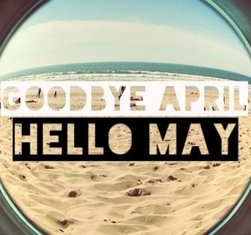 168809-Goodbye-April-Hello-May
