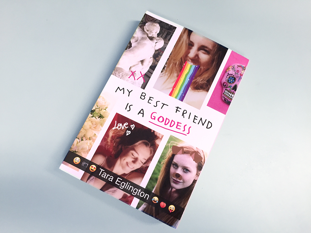 My Best Friend is a Goddess by Tara Eglington