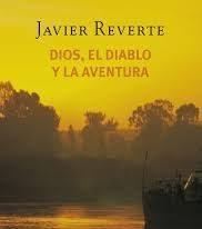 «Dios, el diablo y la aventura», de Javier Reverte