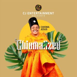 Chiomalized Album by Chioma Jesus Mp3, Lyrics, Video