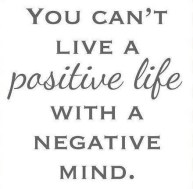 Inspiring-Positive-Lifestyle-Quotes-You-cant-live-a-positive-life-with-A-negative-mind