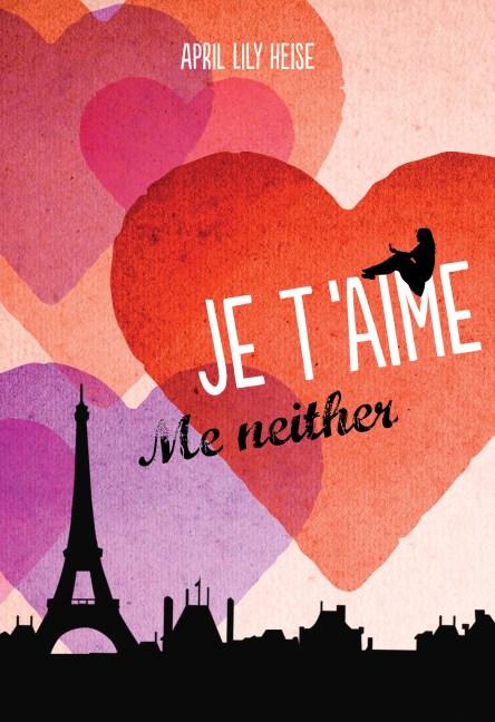 Je T'Aime Me Neither Cover design by Aurelie Dhuit