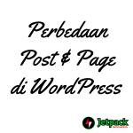 Perbedaan post atau postingan dengan page atau halaman di WordPress
