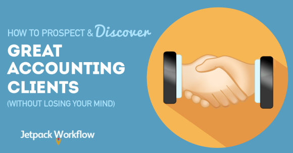 How to prospect and discover great accounting clients, without losing your mind - JPWF