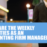 What are the weekly priorities as an Accounting Firm Manager