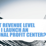 At what revenue level should I launch an additional profit center?