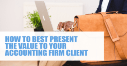 How to best present the value to your accounting firm client