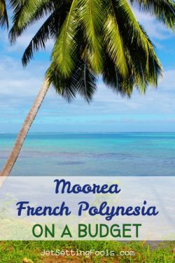 French Polynesia On a Budget by JetSettingFools.com