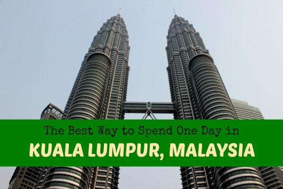 The Best Way To Spend One Day in Kuala Lumpur, Malaysia by JetSettingFools.com