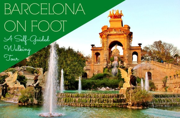 Barcelona on Foot A Self-Guided Walking Tour by JetSettingFools.com