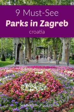 9 Must See Parks in Zagreb, Croatia by JetSettingFools.com