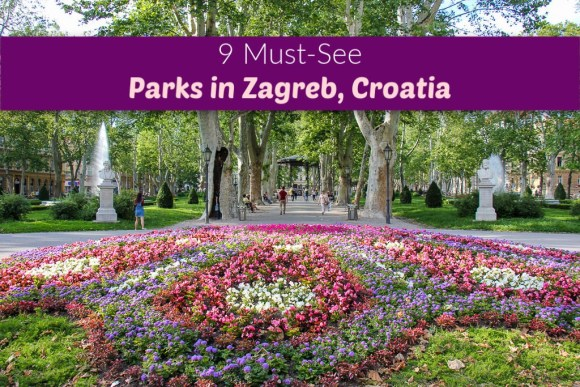 9 Parks in Zagreb, Croatia by JetSettingFools.com