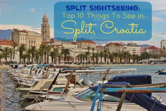 Split Sightseeing Top 10 Things to see in Split Croatia