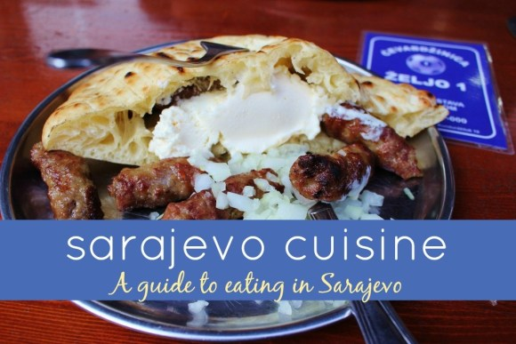 Sarajevo Cuisine A Guide To Eating in Sarajevo JetSettingFools.com
