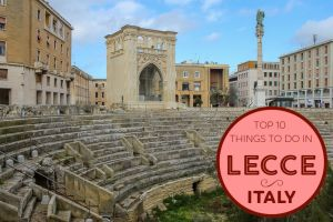 Top 10 Things to Do in Lecce, Italy by JetSettingFools.com