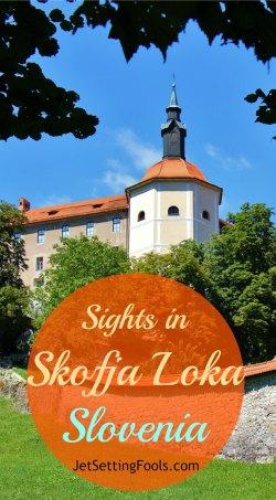 Sights in Skofja Loka JetSettingFools.com