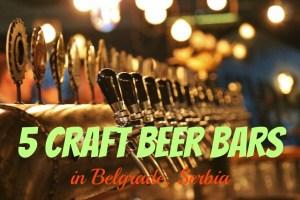 Five Craft Beer Bars in Belgrade, Serbia