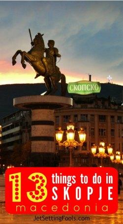 13 Things to do in Skopje Macedonia