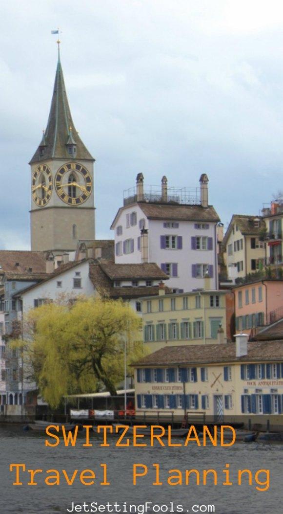Switzerland Travel Planning JetSettingFools.com
