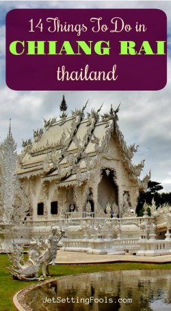 14 Things To Do in Chiang Rai, Thailand by JetSetting Fools
