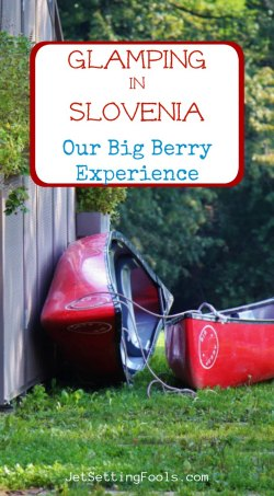 Glamping in Slovenia at Big Berry JetSettingFools.com