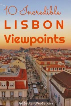10 Incredible Lisbon Viewpoints by JetSettingFools.com