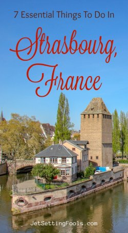 Things to do in Strasbourg, France by JetSettingFools.com
