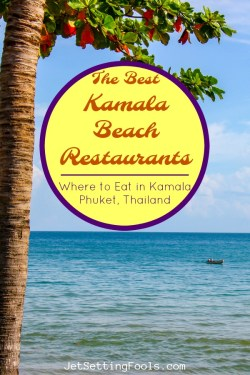 The Best Kamala Beach Restaurants Phuket Thailand by JetSettingFools.com