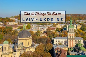 Top 10 Things To Do in Lviv, Ukraine by JetSettingFools.com