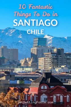 10 Things to do in Santiago, Chile by JetSettingFools.com