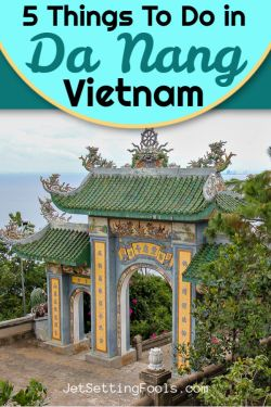 Top Things To Do in Da Nang, Vietnam by JetSettingFools.com