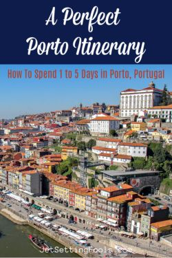A Perfect Porto Itinerary How To Spend 1 to 5 Days in Porto, Portugal by JetSettingFools.com