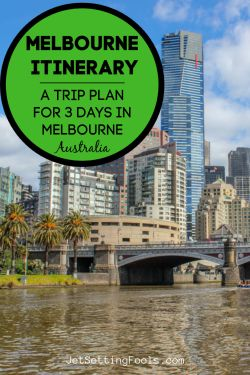 Melbourne Itinerary 3 Days in Melbourne Trip Plan by JetSettingFools.com