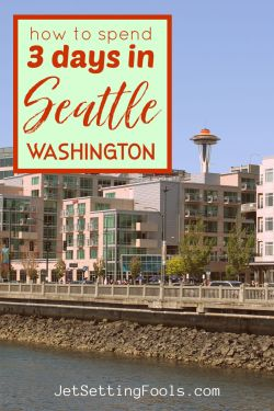 3 Days in Seattle Itinerary by JetSettingFools.com