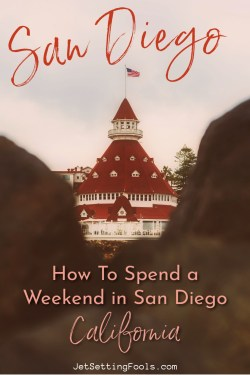 How To Spend a Weekend in San Diego, California by JetSettingFools.com