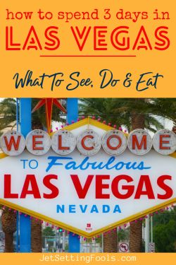 How To Spend 3 Days in Vegas by JetSettingFools.com