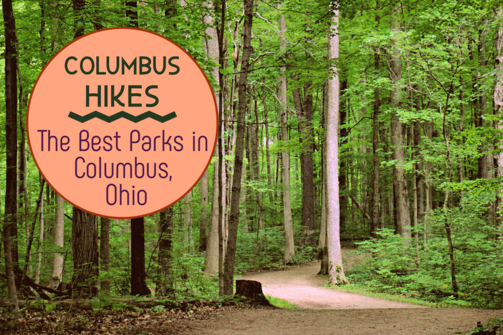Columbus Hikes The Best Parks in Columbus, Ohio by JetSettingFools.com