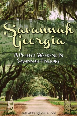 Savannah Georgia Itinerary by JetSettingFools.com