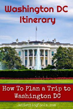 Washington DC Itinerary by JetSettingFools.com