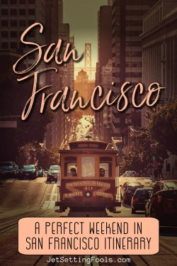 A Perfect Weekend in San Francisco Itinerary by JetSettingFools.com