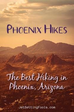 The Best Phoenix Hikes by JetSettingFools.com